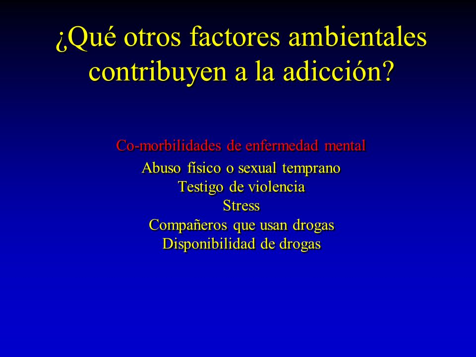 ¿Qué otros factores ambientales contribuyen a la adicción
