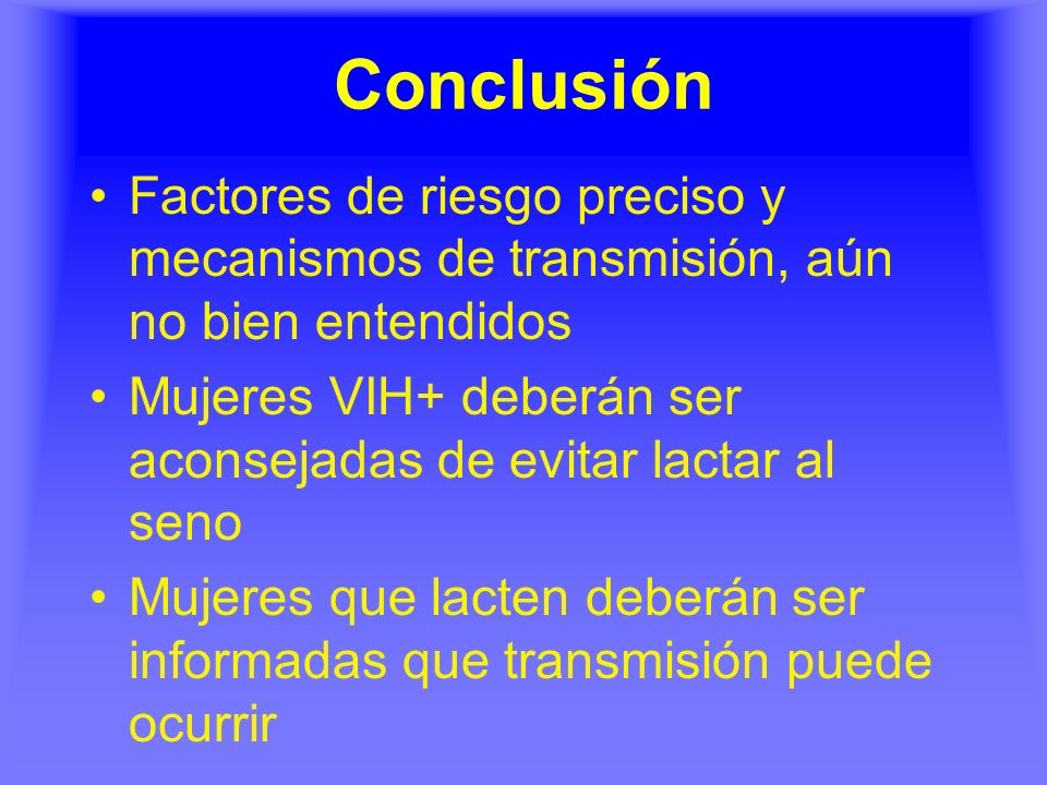 Conclusión Factores de riesgo preciso y mecanismos de transmisión, aún no bien entendidos.