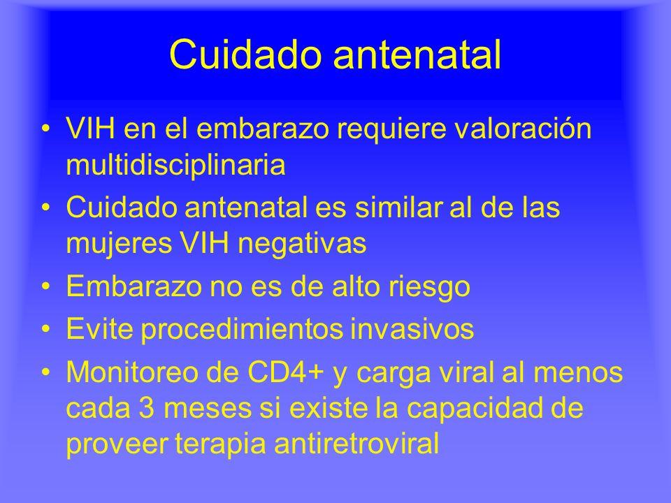 Cuidado antenatal VIH en el embarazo requiere valoración multidisciplinaria. Cuidado antenatal es similar al de las mujeres VIH negativas.