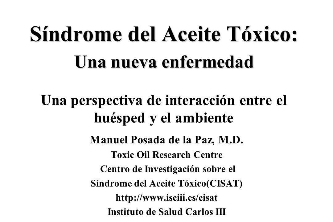 Síndrome del Aceite Tóxico: Una nueva enfermedad Una perspectiva de interacción entre el huésped y el ambiente