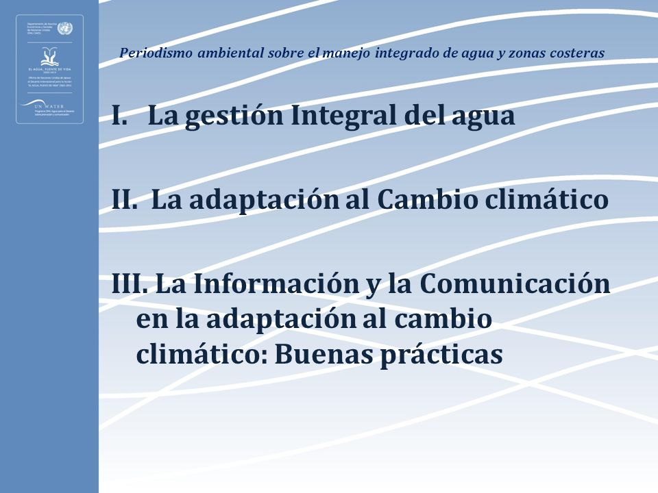 I. La gestión Integral del agua II. La adaptación al Cambio climático