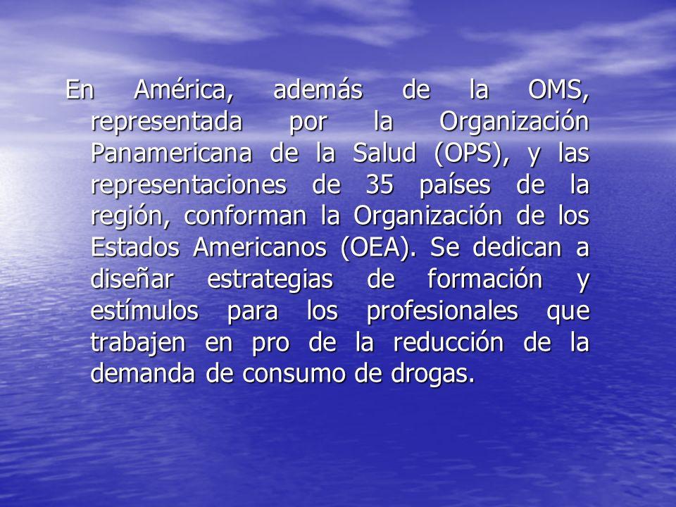 En América, además de la OMS, representada por la Organización Panamericana de la Salud (OPS), y las representaciones de 35 países de la región, conforman la Organización de los Estados Americanos (OEA).