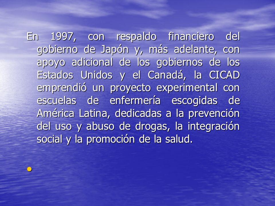 En 1997, con respaldo financiero del gobierno de Japón y, más adelante, con apoyo adicional de los gobiernos de los Estados Unidos y el Canadá, la CICAD emprendió un proyecto experimental con escuelas de enfermería escogidas de América Latina, dedicadas a la prevención del uso y abuso de drogas, la integración social y la promoción de la salud.