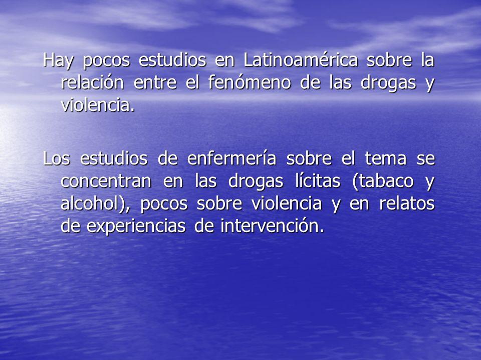 Hay pocos estudios en Latinoamérica sobre la relación entre el fenómeno de las drogas y violencia.