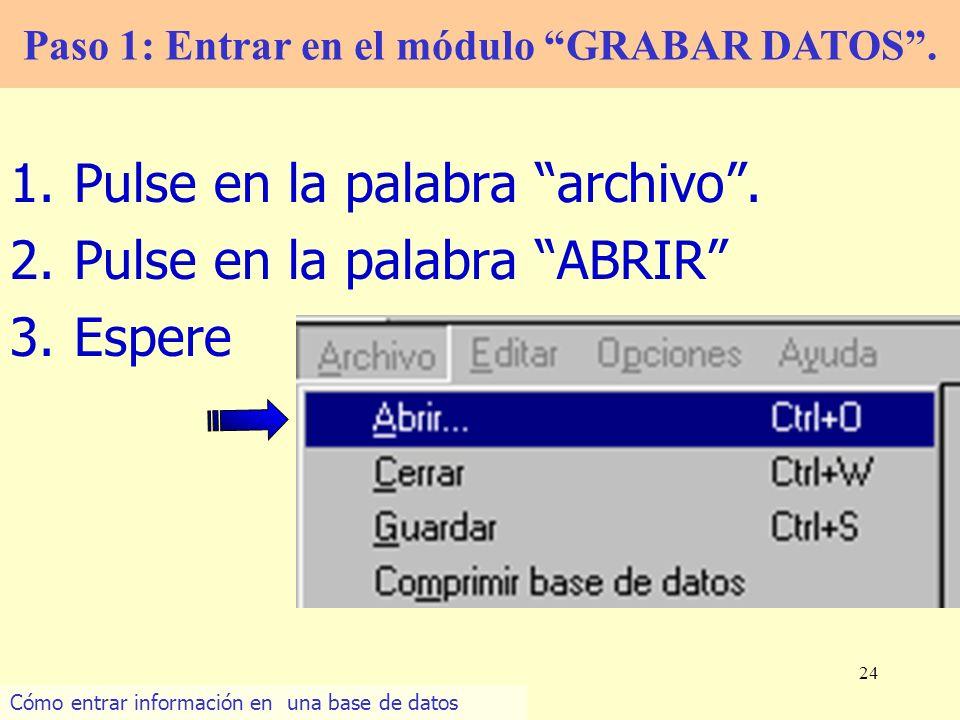 Paso 1: Entrar en el módulo GRABAR DATOS .