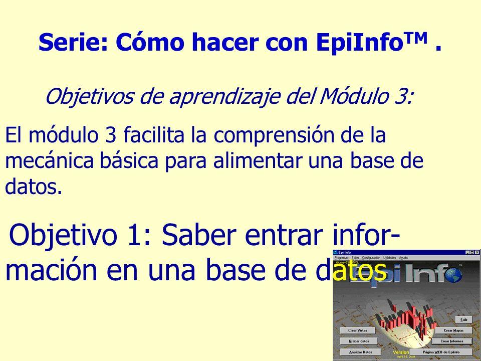Serie: Cómo hacer con EpiInfoTM .