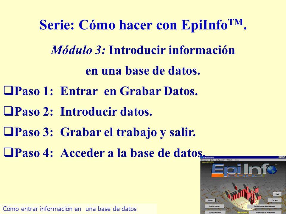 Serie: Cómo hacer con EpiInfoTM. Módulo 3: Introducir información