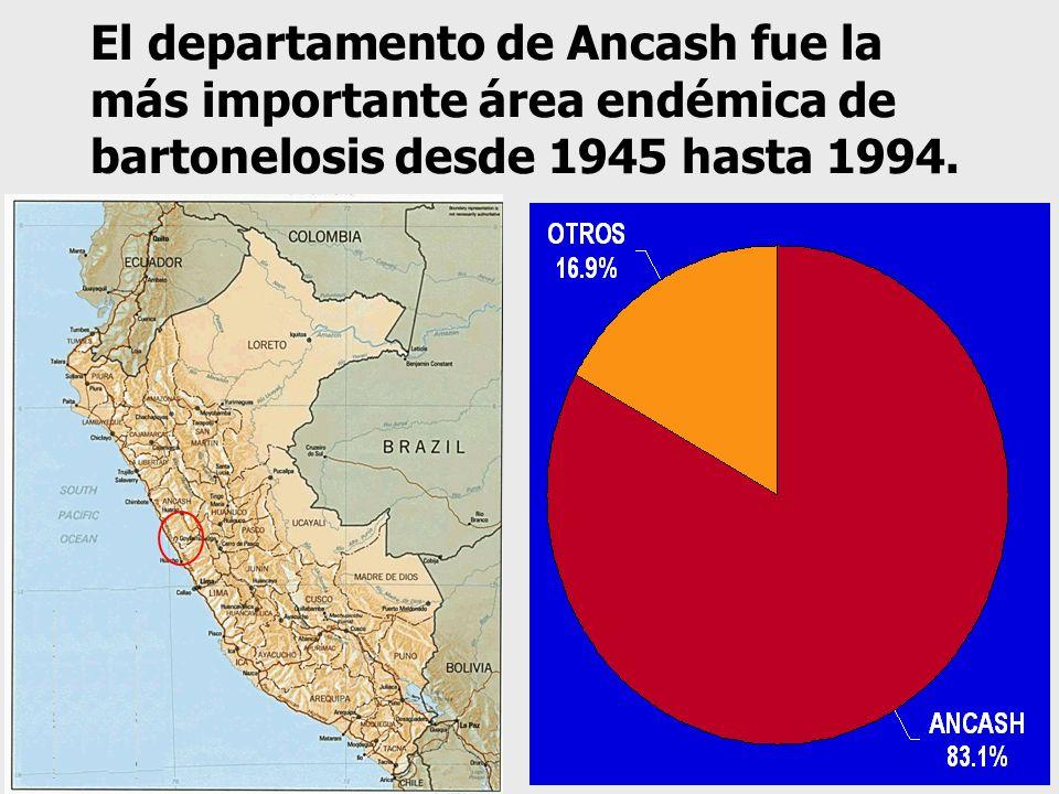 El departamento de Ancash fue la más importante área endémica de bartonelosis desde 1945 hasta 1994.
