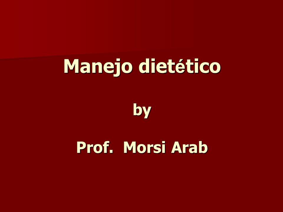 Manejo dietético by Prof. Morsi Arab