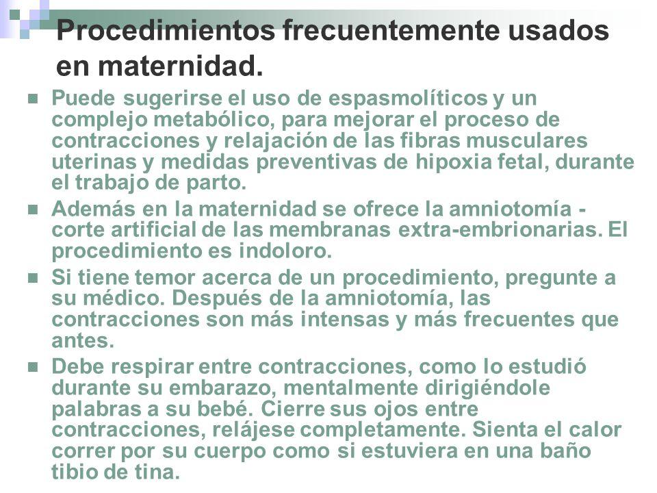 Procedimientos frecuentemente usados en maternidad.
