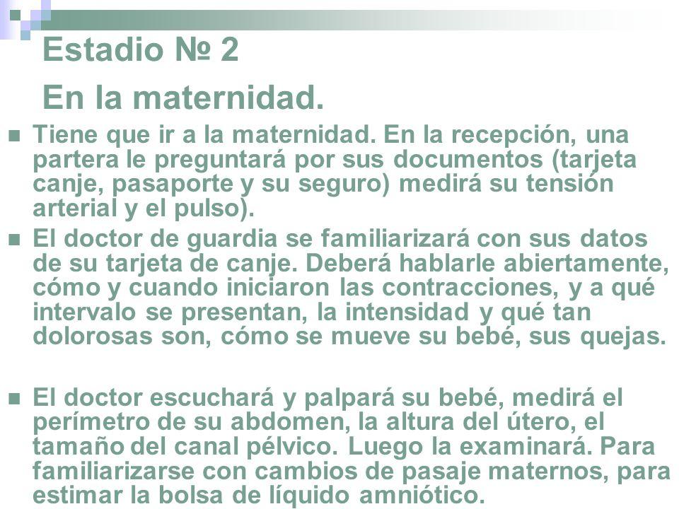 Estadio № 2 En la maternidad.