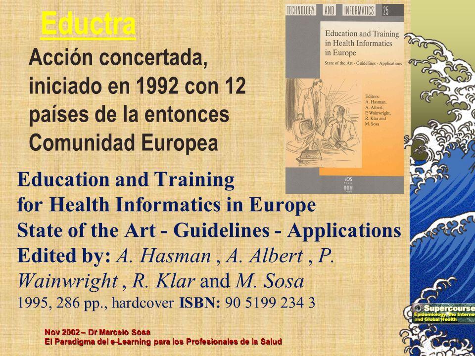 Eductra Acción concertada, iniciado en 1992 con 12 países de la entonces Comunidad Europea.