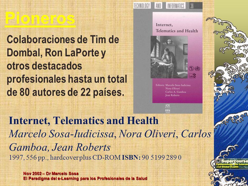 Pioneros Colaboraciones de Tim de Dombal, Ron LaPorte y otros destacados profesionales hasta un total de 80 autores de 22 países.