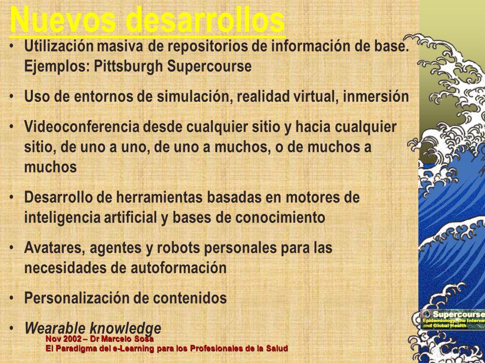 Nuevos desarrollos Utilización masiva de repositorios de información de base. Ejemplos: Pittsburgh Supercourse.