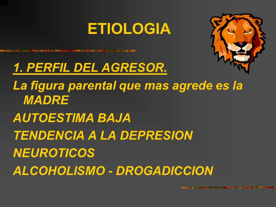 ETIOLOGIA 1. PERFIL DEL AGRESOR.
