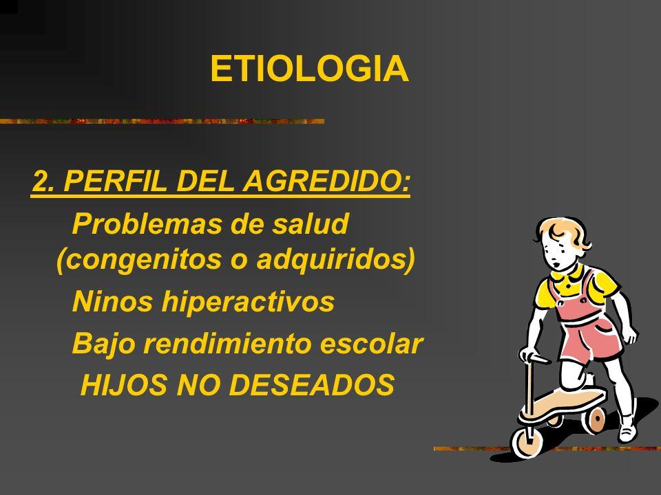 ETIOLOGIA 2. PERFIL DEL AGREDIDO: