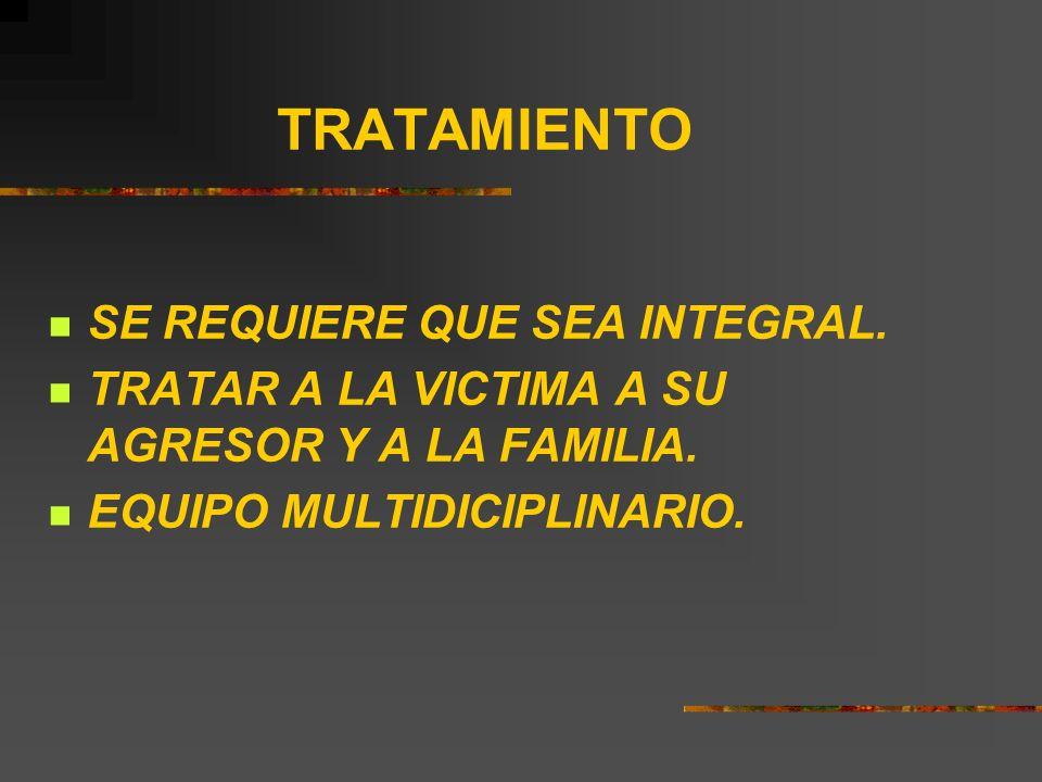 TRATAMIENTO SE REQUIERE QUE SEA INTEGRAL.