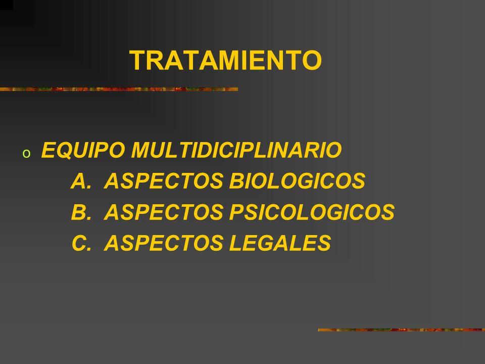 TRATAMIENTO EQUIPO MULTIDICIPLINARIO A. ASPECTOS BIOLOGICOS