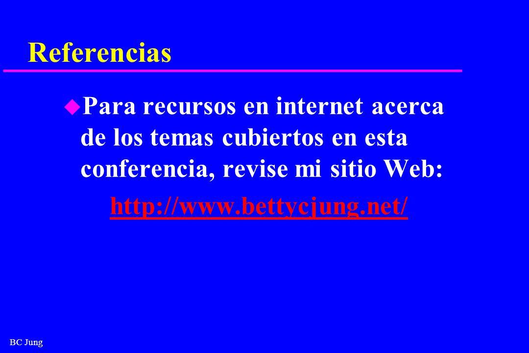 Referencias Para recursos en internet acerca de los temas cubiertos en esta conferencia, revise mi sitio Web: