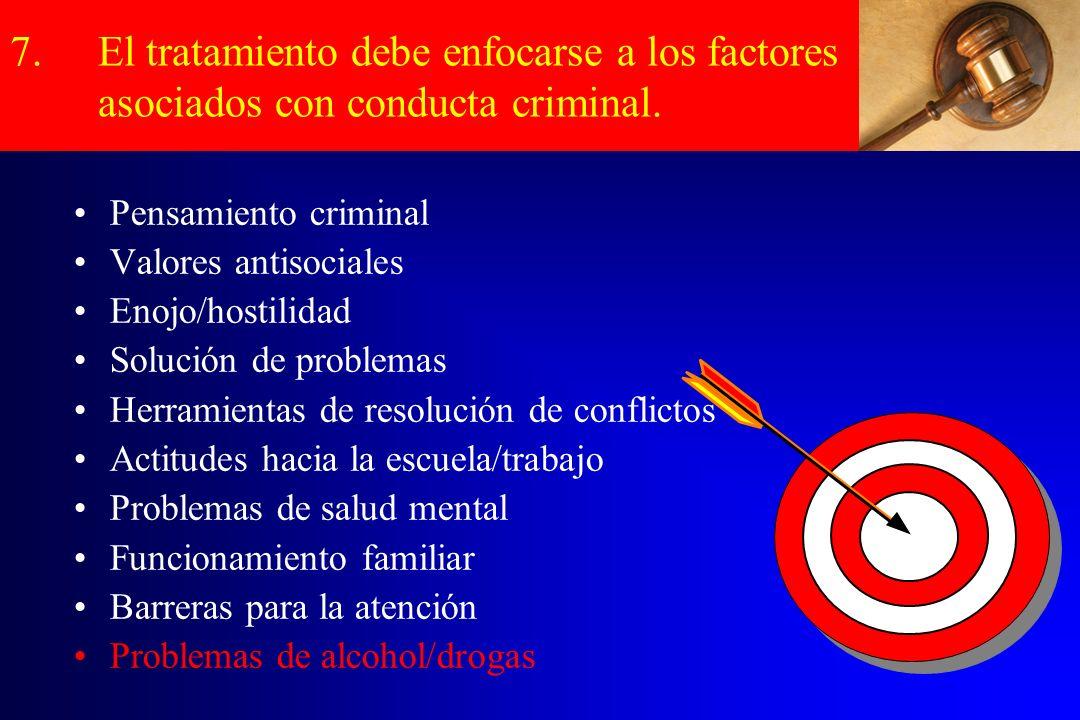 El tratamiento debe enfocarse a los factores asociados con conducta criminal.