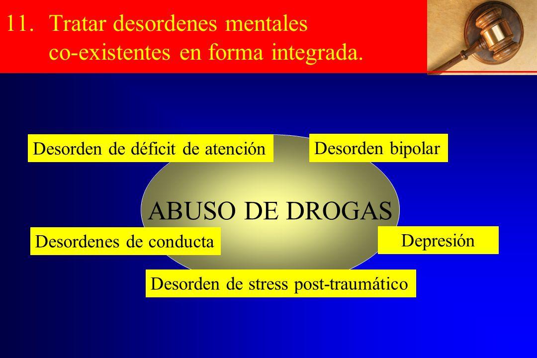 Tratar desordenes mentales co-existentes en forma integrada.