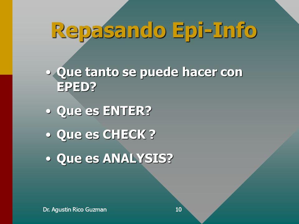 Repasando Epi-Info Que tanto se puede hacer con EPED Que es ENTER