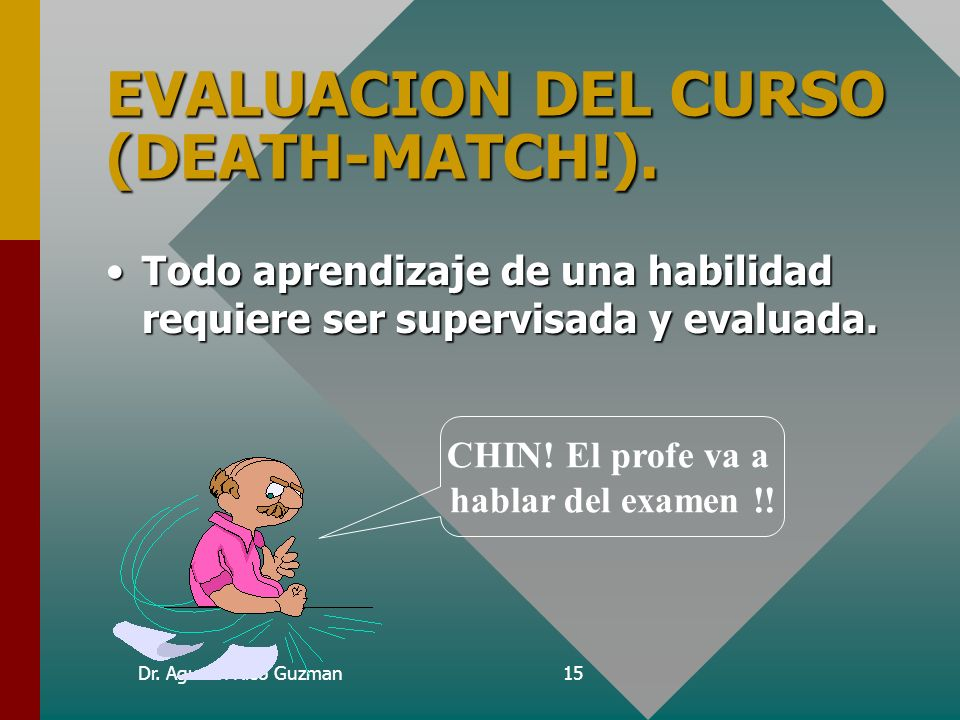 EVALUACION DEL CURSO (DEATH-MATCH!).