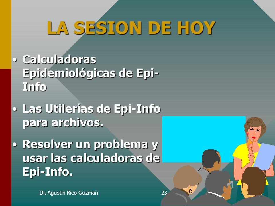 LA SESION DE HOY Calculadoras Epidemiológicas de Epi- Info