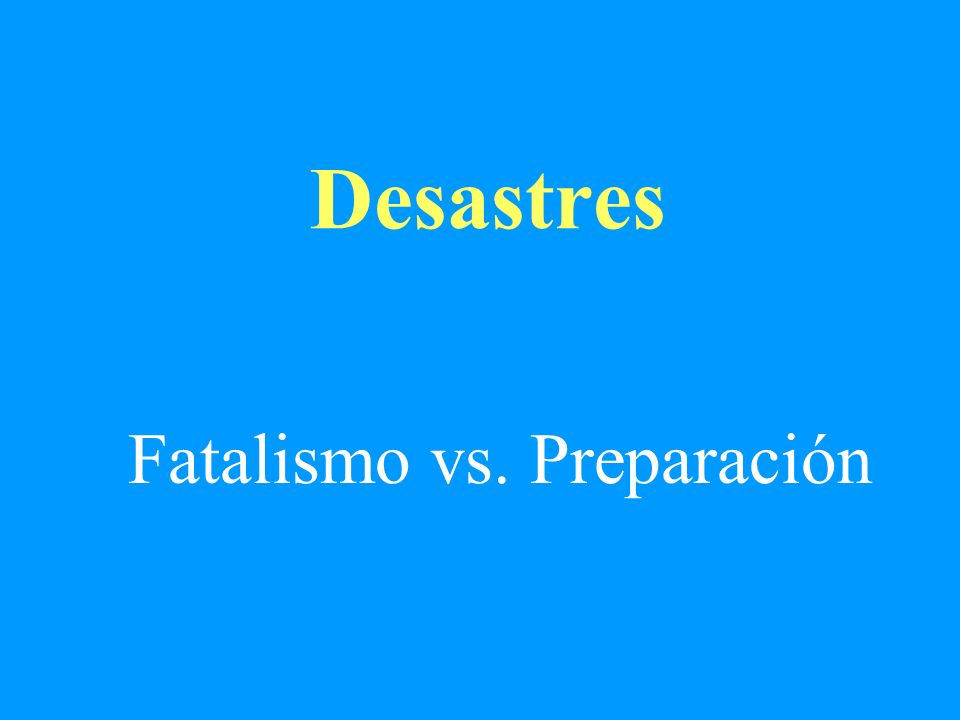 Fatalismo vs. Preparación
