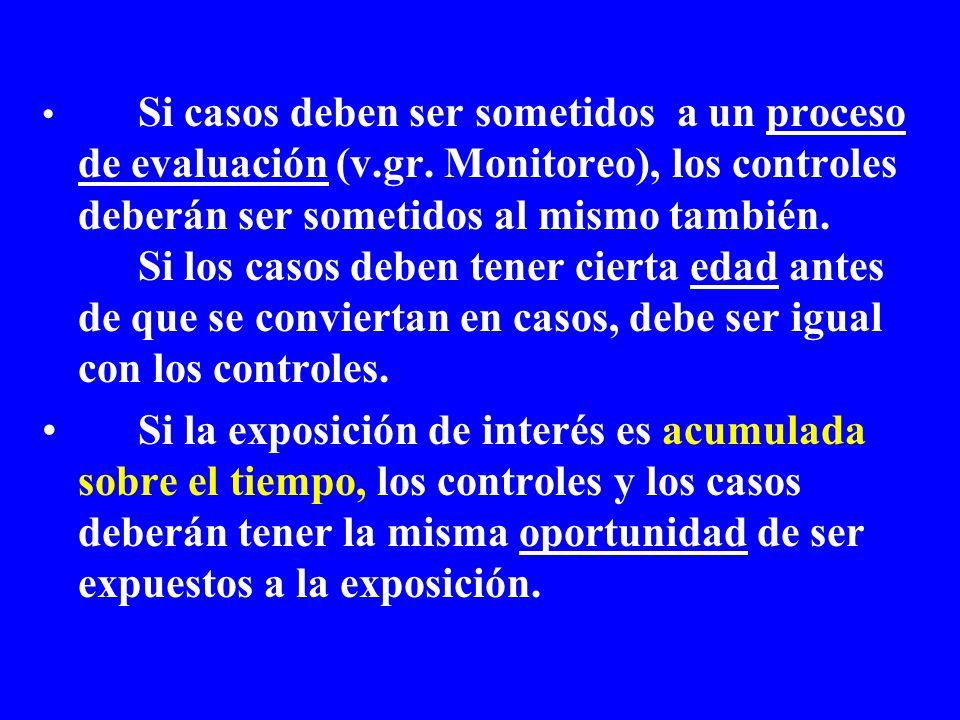 Si casos deben ser sometidos a un proceso de evaluación (v. gr