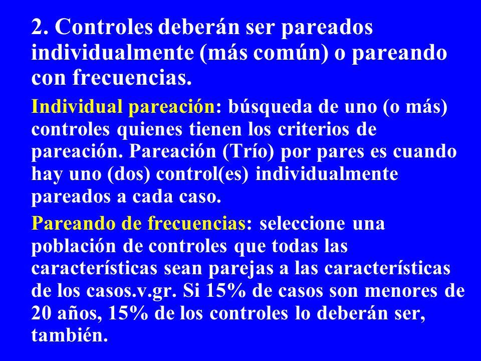 2. Controles deberán ser pareados individualmente (más común) o pareando con frecuencias.