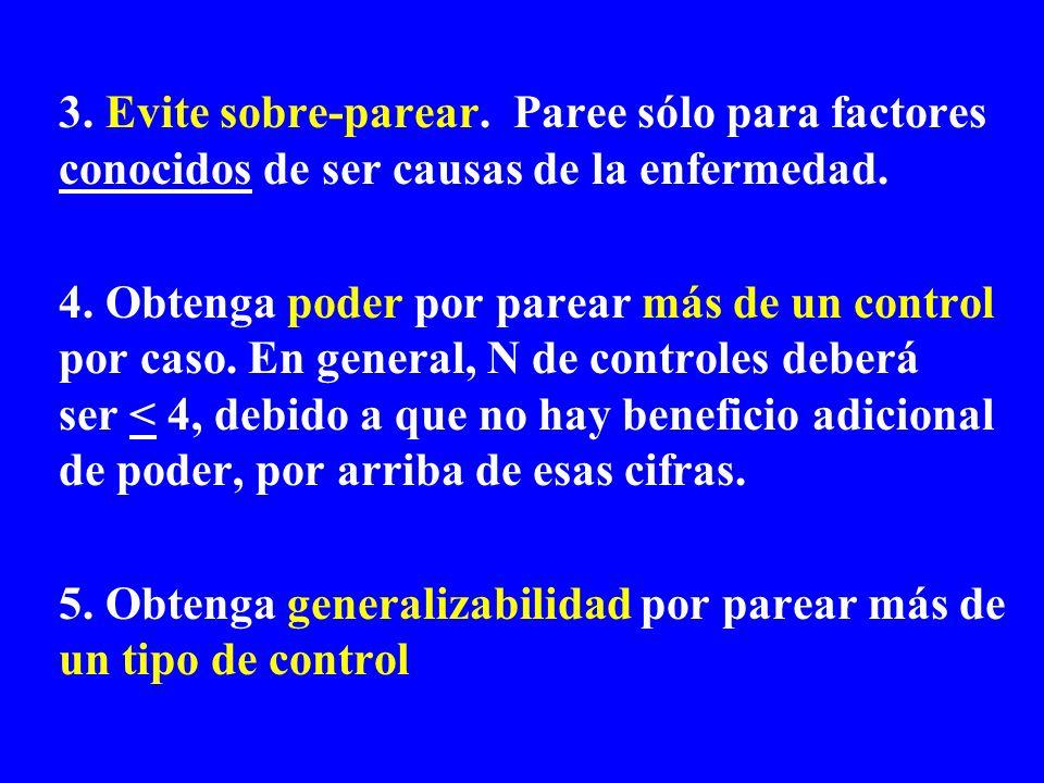5. Obtenga generalizabilidad por parear más de un tipo de control