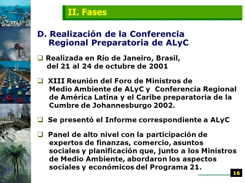 II. Fases D. Realización de la Conferencia Regional Preparatoria de ALyC.