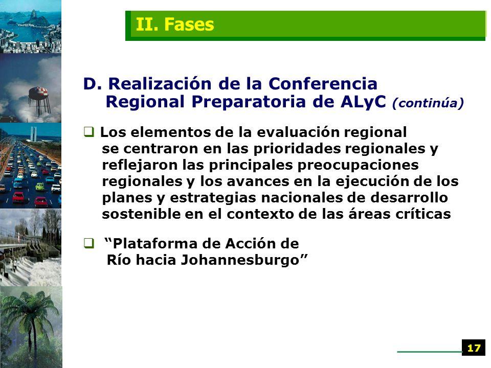 II. FasesD. Realización de la Conferencia Regional Preparatoria de ALyC (continúa)