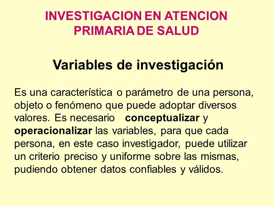 INVESTIGACION EN ATENCION PRIMARIA DE SALUD Variables de investigación