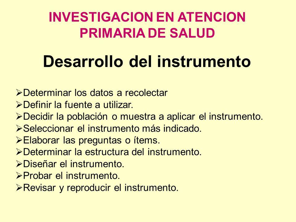 INVESTIGACION EN ATENCION PRIMARIA DE SALUD Desarrollo del instrumento