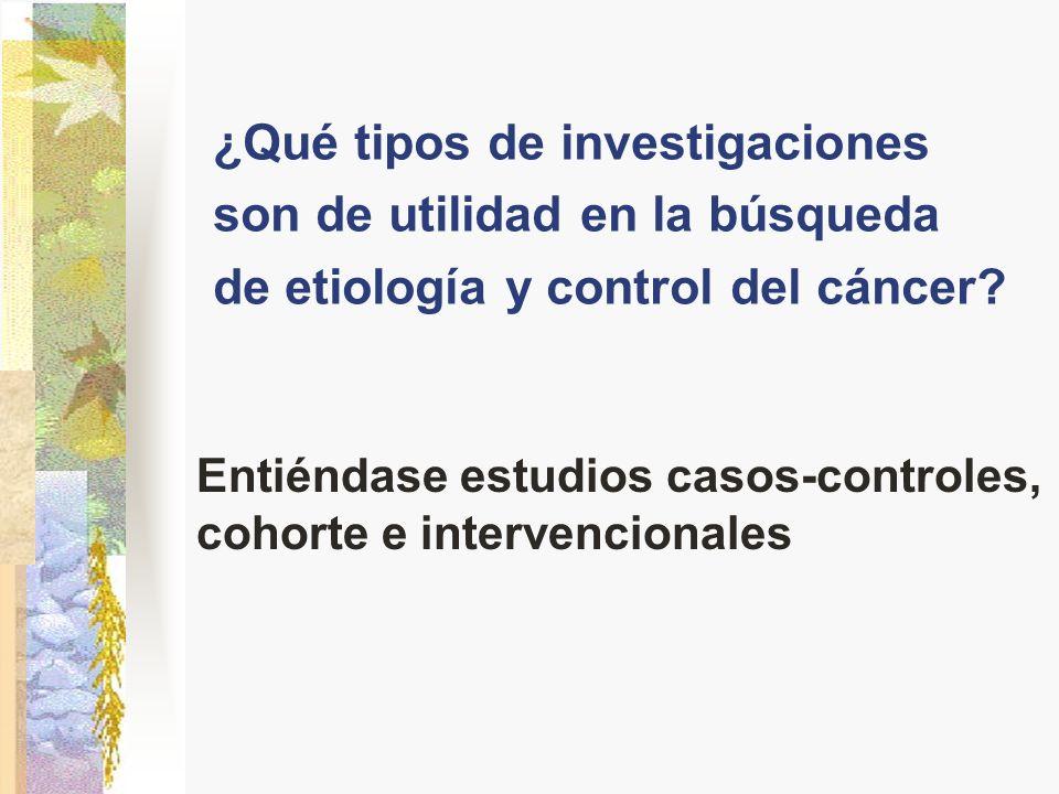 Entiéndase estudios casos-controles, cohorte e intervencionales