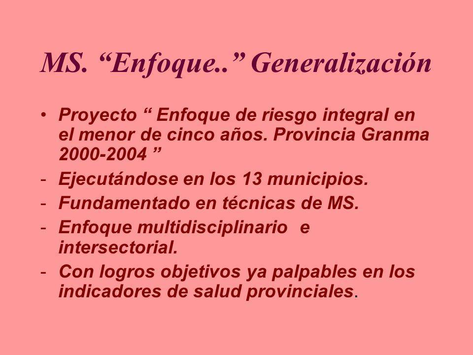 MS. Enfoque.. Generalización