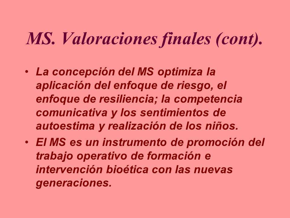 MS. Valoraciones finales (cont).