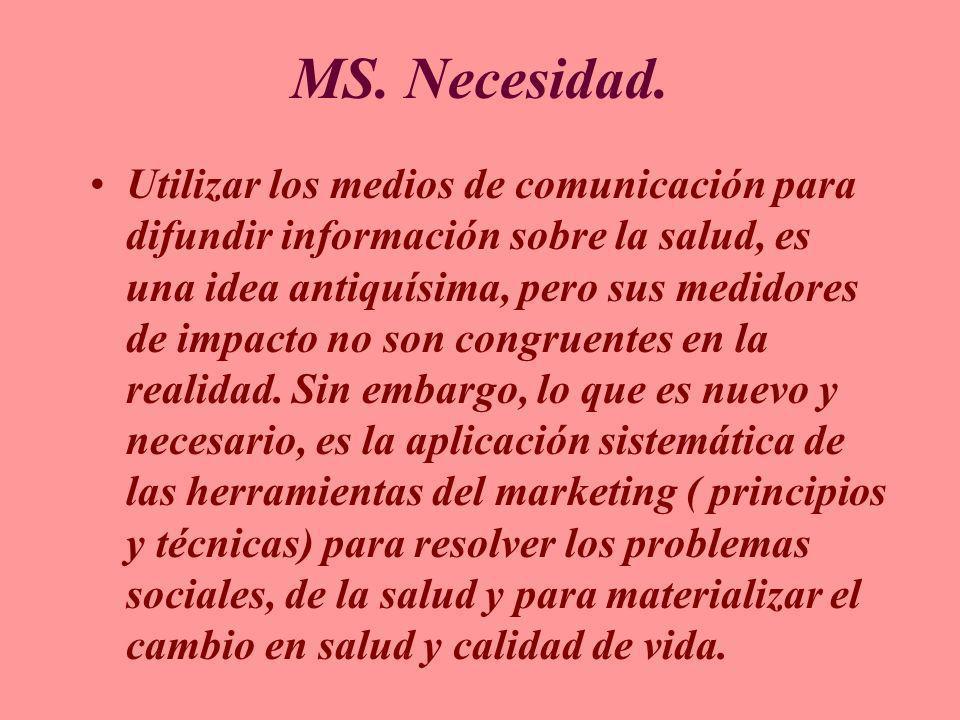 MS. Necesidad.