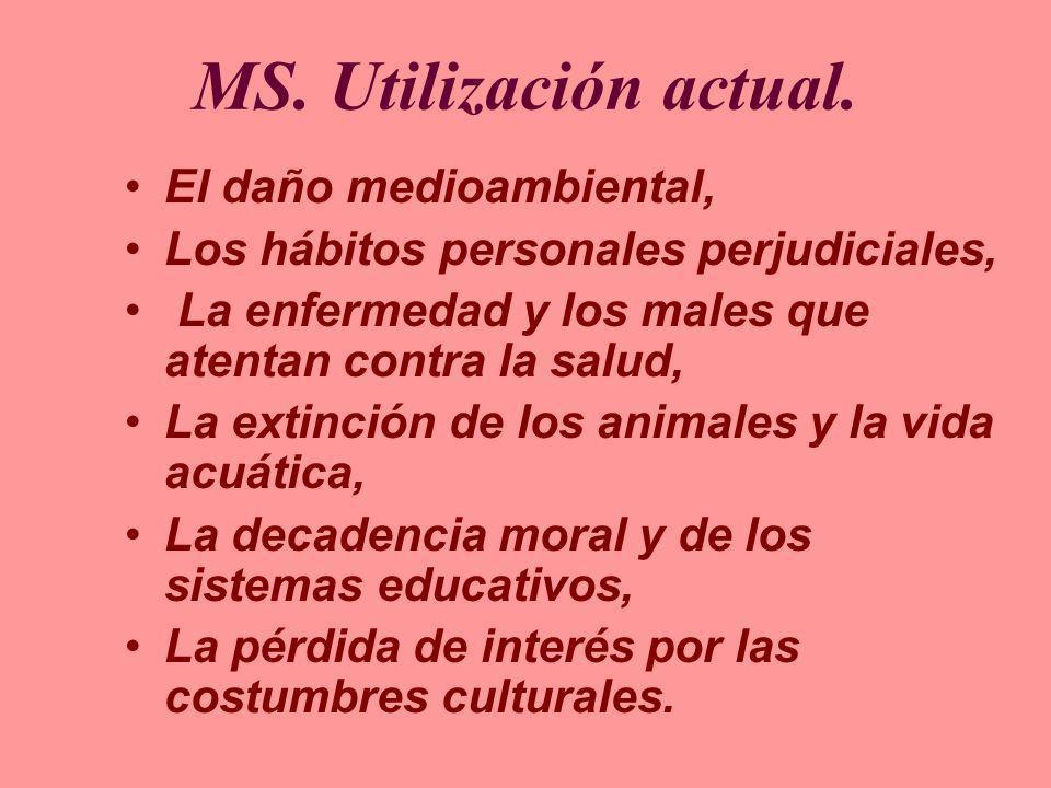 MS. Utilización actual. El daño medioambiental,