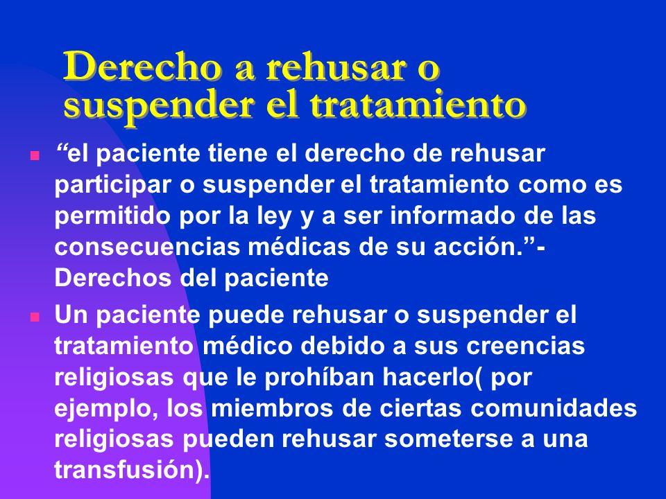 Derecho a rehusar o suspender el tratamiento