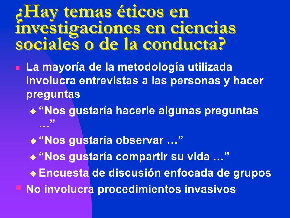 ¿Hay temas éticos en investigaciones en ciencias sociales o de la conducta
