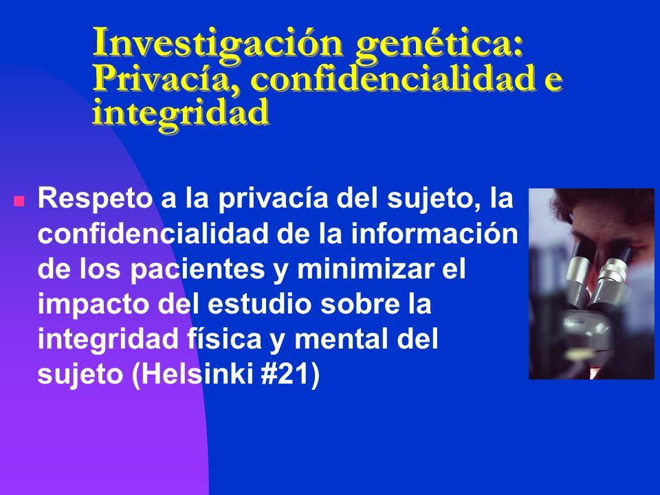 Investigación genética: Privacía, confidencialidad e integridad