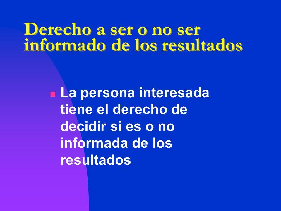 Derecho a ser o no ser informado de los resultados