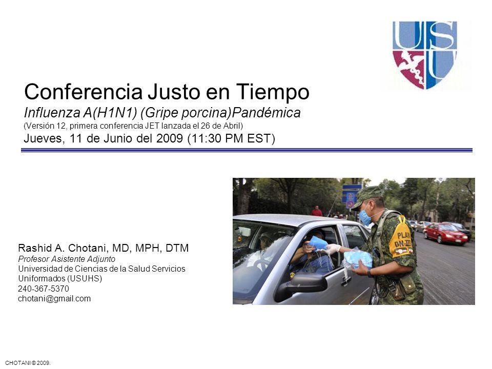 Conferencia Justo en Tiempo Influenza A(H1N1) (Gripe porcina)Pandémica (Versión 12, primera conferencia JET lanzada el 26 de Abril) Jueves, 11 de Junio del 2009 (11:30 PM EST)