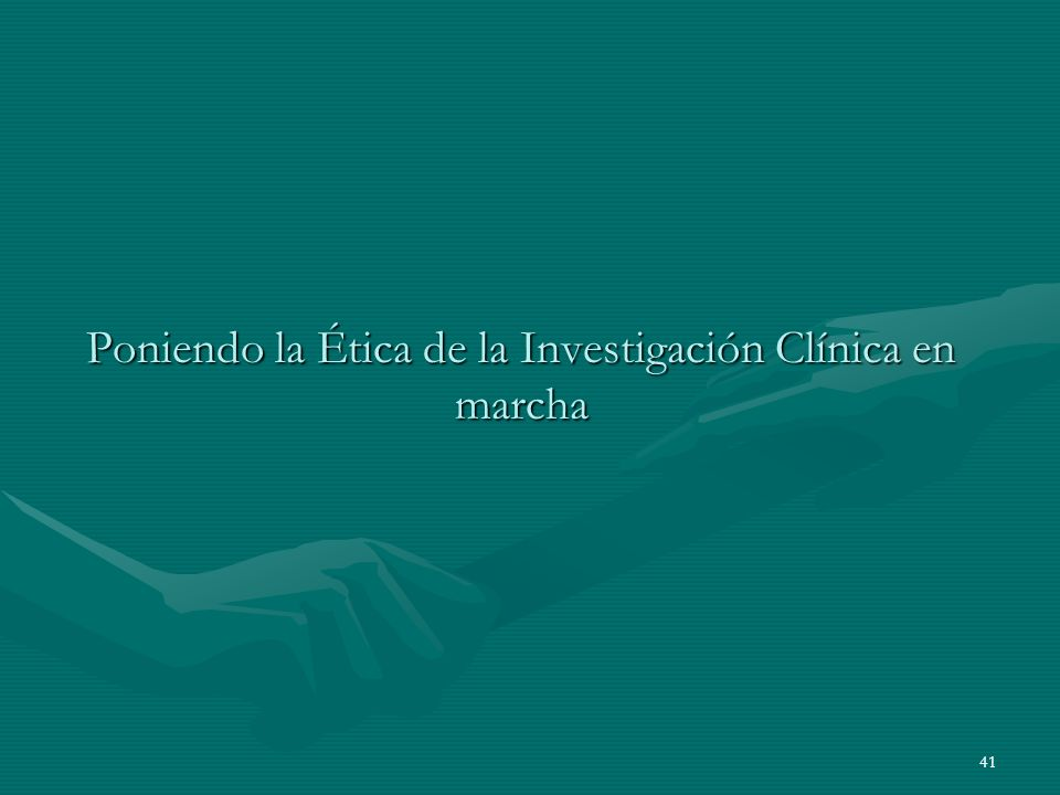 Poniendo la Ética de la Investigación Clínica en marcha
