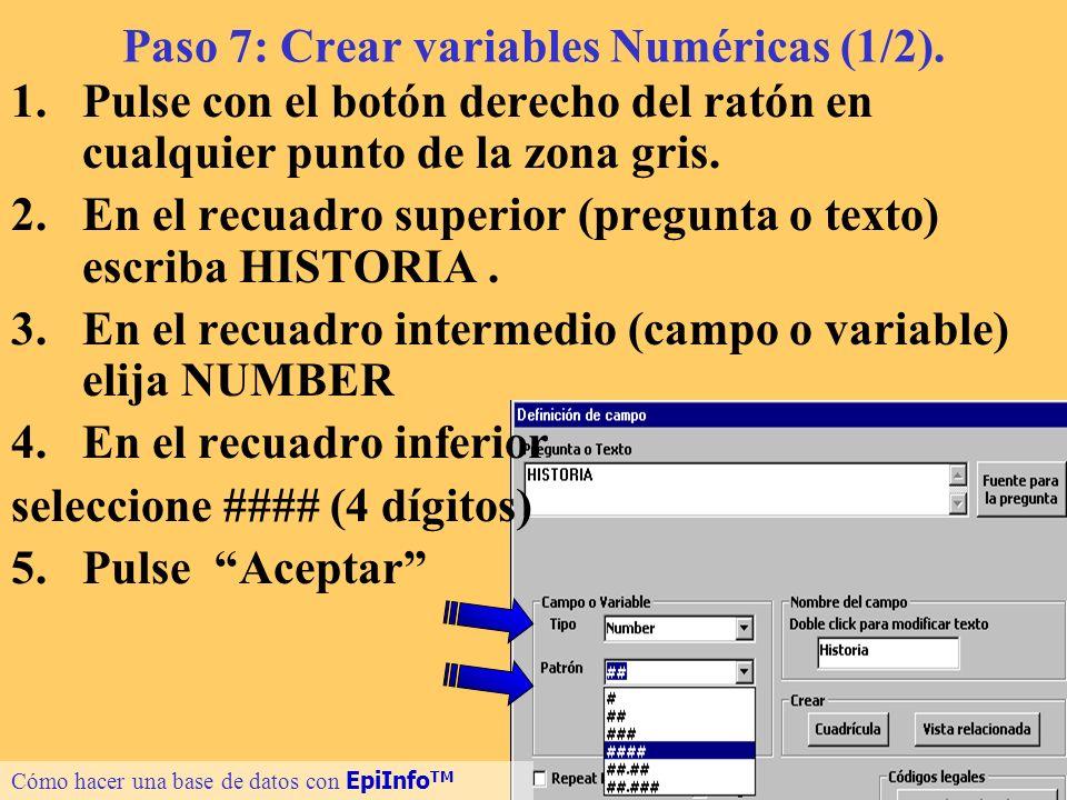 Paso 7: Crear variables Numéricas (1/2).