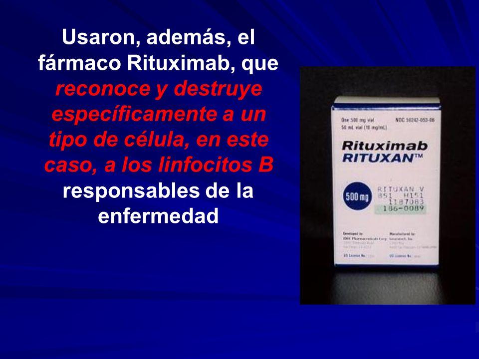 Usaron, además, el fármaco Rituximab, que reconoce y destruye específicamente a un tipo de célula, en este caso, a los linfocitos B responsables de la enfermedad