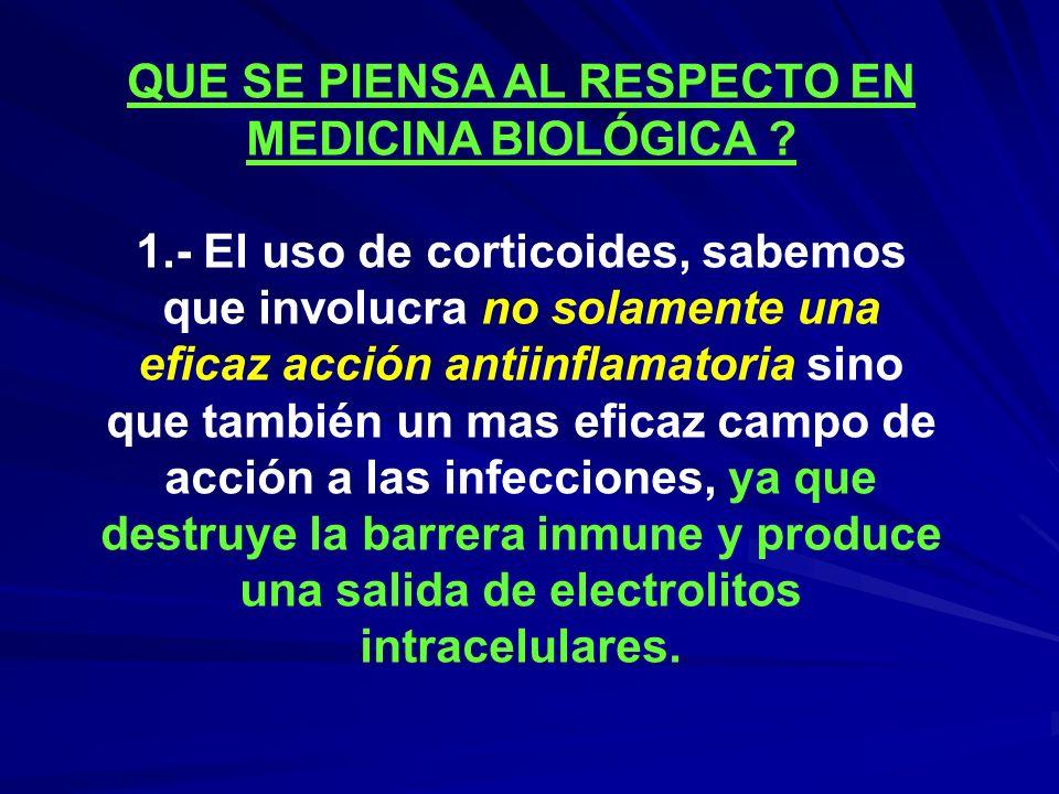 QUE SE PIENSA AL RESPECTO EN MEDICINA BIOLÓGICA
